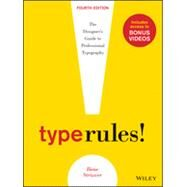 Type Rules The Designer's Guide to Professional Typography by Strizver, Ilene, 9781118454053