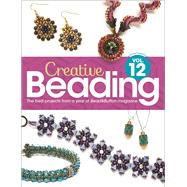 Creative Beading Vol. 12 The best projects from a year of Bead&Button magazine by Bead&Button Magazine, Editors of, 9781627004053