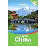 Lonely Planet Discover China by Chen, Piera; Chow, Chung Wah; Eimer, David; Ho, Tienlon; Kelly, Robert, 9781743214053