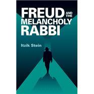 Freud and the Melancholy Rabbi by Stein, Itzik; Tunnard, Daniel, 9781782204053