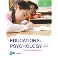 Educational Psychology: Theory and Practice with MyEducationLab with Enhanced Pearson eText, Loose-Leaf Version -- Access Card Package by SLAVIN, 9780134524054