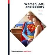 Women, Art, and Society (World of Art) by CHADWICK,WHITNEY, 9780500204054