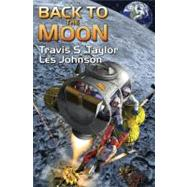 Back to the Moon by Taylor, Travis; Johnson, Les, 9781439134054