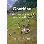Goatman by Thwaites, Thomas, 9781616894054