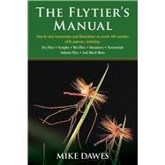 The Flytier's Manual by Dawes, Mike, 9781629144054