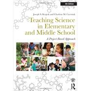 Teaching Science in Elementary and Middle School: A Project-Based Approach by KRAJCIK; JOSEPH S., 9780415534055