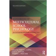 Handbook of Multicultural School Psychology: An Interdisciplinary Perspective by Lopez; Emilia C., 9780415844055