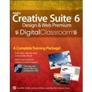 Adobe Creative Suite 6 Design and Web Premium Digital Classroom by Unknown, 9781118124055