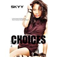 Choices by SKYY, 9781601624055