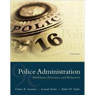Police Administration Structures, Processes, and Behavior by Swanson, Charles R.; Territo, Leonard J.; Taylor, Robert E., 9780133754056