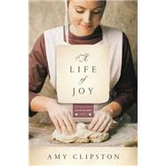 A Life of Joy by Clipston, Amy, 9780310344056