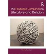 The Routledge Companion to Literature and Religion by Knight; Mark, 9780415834056