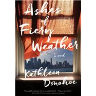Ashes of Fiery Weather by Donohoe, Kathleen, 9780544464056