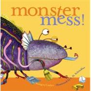 Monster Mess! by Margery Cuyler; S.D. Schindler, 9780689864056