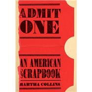 Admit One by Collins, Martha, 9780822964056