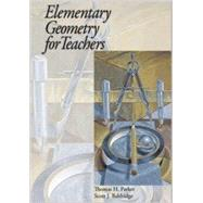 Elementary Geometry for Teachers, EGFT by Parker and Baldridge, 9780974814056