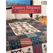 Country Elegance: Cotton and Wool Projects from the Quilted Crow Girls by Bateman, Leonie; Bond-abel, Deirdre, 9781604684056