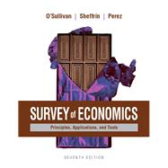Survey of Economics Principles, Applications, and Tools Plus MyEconLab with Pearson eText (1-semester access) -- Access Card Package by O'Sullivan, Arthur; Sheffrin, Steven; Perez, Stephen, 9780134424057