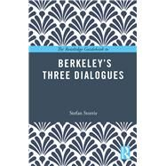 The Routledge Guidebook to BerkeleyÆs Three Dialogues by Storrie; Stefan, 9781138694057