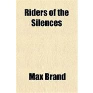Riders of the Silences by Brand, Max, 9781153684057