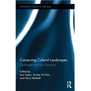 Conserving Cultural Landscapes: Challenges and New Directions by Taylor; Ken, 9780415744058