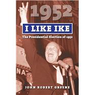 I Like Ike by Greene, John Robert, 9780700624058
