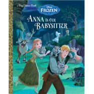 Anna Is Our Babysitter (Disney Frozen) by RH DISNEYRH DISNEY, 9780736434058