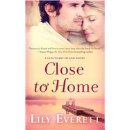 Close to Home by Everett, Lily, 9781250074058
