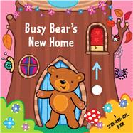 Busy Bear's New Home by Little Bee Books; Parrish, Emma, 9781499804058