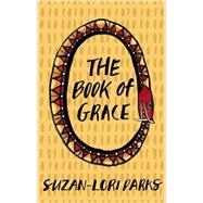 The Book of Grace by Parks, Suzan-Lori, 9781559364058
