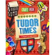 Craft Box: Tudor Times by Powell, Jillian, 9780750284059