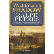 Valley of the Shadow A Novel by Peters, Ralph, 9780765374059