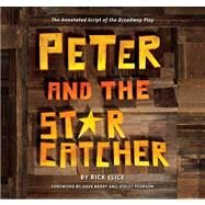 Peter and the Starcatcher (Introduction by Dave Barry and Ridley Pearson) by Elice, Rick, 9781423174059