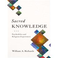 Sacred Knowledge by Richards, William A.; Barnard, G. William, 9780231174060