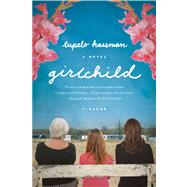 Girlchild A Novel by Hassman, Tupelo, 9781250024060