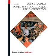 Art and Architecture in Mexico by Oles, James, 9780500204061
