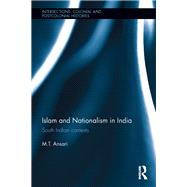 Islam and Nationalism in India: South Indian contexts by Ansari; M.T., 9781138934061