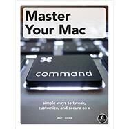 Master Your Mac by Cone, Matt, 9781593274061