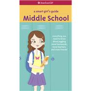 A Smart Girl's Guide - Middle School: Everything You Need to Know About Juggling More Homework, More Teachers, and More Friends! by Montalbano, Julie Williams; Mingus, Cathi, 9781609584061