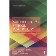 Handbook of Multicultural School Psychology: An Interdisciplinary Perspective by Lopez; Emilia C., 9780415844062