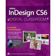 Adobe InDesign CS6 Digital Classroom by Unknown, 9781118124062