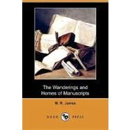 The Wanderings and Homes of Manuscripts by James, M. R.; Johnson, C.; Whitney, J. P., 9781409974062