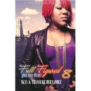 Full Figured 8: by SKYYHERNANDEZ, TREASURE, 9781601624062