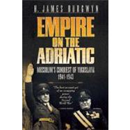 Empire on the Adriatic by Burgwyn, H. James, 9781936274062