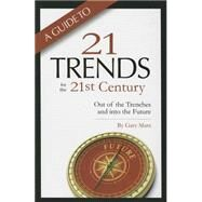 A Guide to Twenty-one Trends for the 21st Century by Marx, Gary, 9781939864062