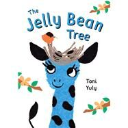 The Jelly Bean Tree by Yuly, Toni; Yuly, Toni, 9781250094063