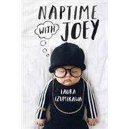 Naptime With Joey by Izumikawa, Laura, 9781501174063
