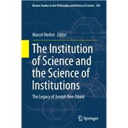 The Institution of Science and the Science of Institutions by Herbst, Marcel, 9789400774063