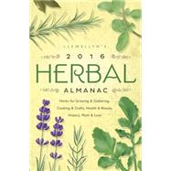 Llewellyn's Herbal Almanac 2016 by Ackman, Jennifer, 9780738734064