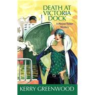 Death at Victoria Dock: A Phryne Fisher Mystery by Greenwood, Kerry, 9781590584064